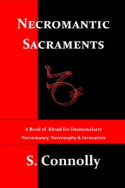Necromantic Sacraments ebook by S. Connolly