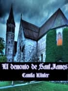 El demonio de Saint James ebook by Camila Winter