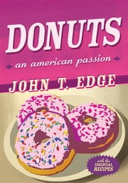 Donuts - An American Passion ebook by John T. Edge
