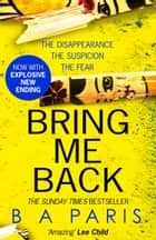 Bring Me Back ebook by B A Paris