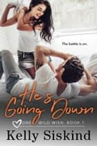 He's Going Down ebook by
