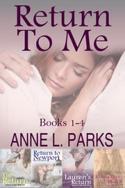 Return To Me Series: Books 1-4 - Return To Me Series Boxset ebook by Anne L. Parks