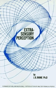 E.S.P. Extra Sensory Perception ebook by J. B. Rhine,Ph.D.