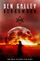 Bloodmoon ebook by Ben Galley