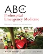 ABC of Prehospital Emergency Medicine ebook by Tim Nutbeam,Matthew Boylan