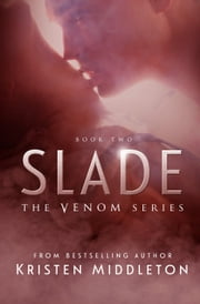 Slade - Venom, #2 ebook by Kristen Middleton,K.L. Middleton