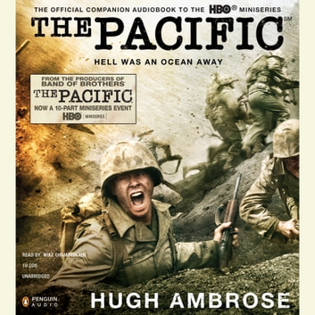 The Pacific - Hell Was an Ocean Away audiobook by Hugh Ambrose