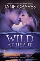 Wild at Heart ebook by Jane Graves