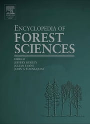 Encyclopedia of Forest Sciences, Four-Volume Set ebook by Julian Evans,John A. Youngquist,Jeffery Burley