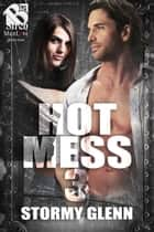 Hot Mess 3 ebook by Stormy Glenn