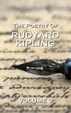 The Poetry Of Rudyard Kipling Vol.3 ebook by Rudyard Kipling
