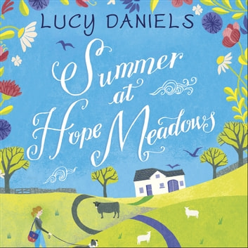 Summer at Hope Meadows - the perfect feel-good summer read audiobook by Lucy Daniels