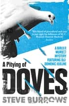 A Pitying of Doves - Birder Murder Mystery 2 ebook by Steve Burrows