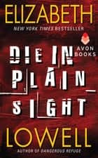 Die in Plain Sight ebook by Elizabeth Lowell