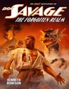 Doc Savage: The Forgotten Realm ebook by Kenneth Robeson