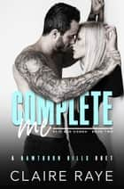 Complete Me ebook by Claire Raye