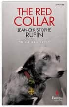The Red Collar ebook by Adriana Hunter,Jean-Christophe Rufin