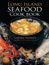 Long Island Seafood Cookbook ebook by J. George Frederick,Jean Joyce