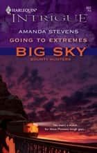 Going to Extremes ebook by Amanda Stevens