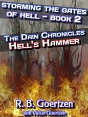 Storming the Gates of Hell - 2 - Hell's Hammer! ebook by R. B. Goertzen,Vickie Goertzen