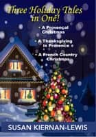 Three Holiday Tales in One! ebook by Susan Kiernan-Lewis