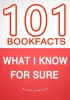 What I know for Sure – 101 Amazing Facts You Didn't Know ebook by G Whiz