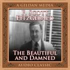 The Beautiful and the Damned audiobook by