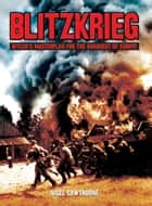 Blitzkrieg - Hitler's Masterplan for the Conquest of Europe ebook by Nigel Cawthorne