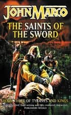 The Saints Of The Sword ebook by John Marco