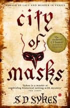 City of Masks - Oswald de Lacy Book 3 ebook by S D Sykes