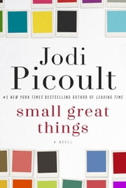 Small Great Things - A Novel ebook by Kobo.Web.Store.Products.Fields.ContributorFieldViewModel
