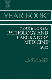 Year Book of Pathology and Laboratory Medicine 2012 ebook by Stephen S. Raab,Anil V. Parwani