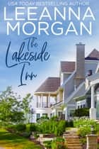 The Lakeside Inn - A Sweet Small Town Romance ebook by