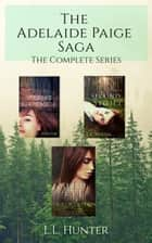 The Adelaide Paige Saga ebook by L.L Hunter