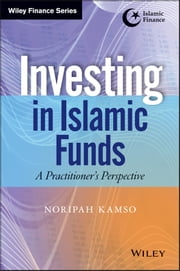 Investing In Islamic Funds - A Practitioner's Perspective ebook by Noripah Kamso