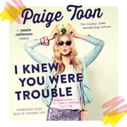 I Knew You Were Trouble - A Jessie Jefferson Novel audiobook by Paige Toon
