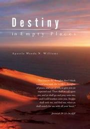 Destiny in Empty Places ebook by Apostle Wanda N. Williams