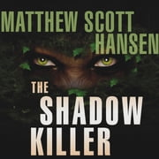 The Shadowkiller - A Novel audiobook by Matthew Scott Hansen