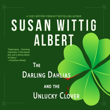 The Darling Dahlias and the Unlucky Clover audiobook by Susan Wittig Albert,Peggity Price
