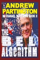 The Bel Algorithm ebook by Andrew Partington