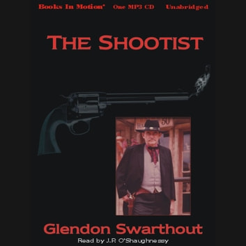 The Shootist audiobook by Glendon Swarthout
