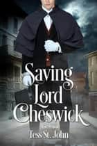 Saving Lord Cheswick - Regency Redemption, #2 ebook by Tess St. John
