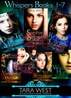 Whispers Books 1-7 - Whispers ebook by Tara West, Heather Marie Adkins