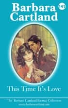This Time It's Love ebook by Barbara Cartland