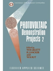 Photovoltaic Demonstration Projects 2 ebook by W.B. Gillett,R.J. Hacker,W. Kaut