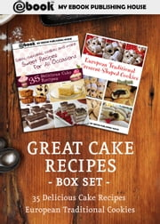 Great Cake Recipes Box Set ebook by My Ebook Publishing House