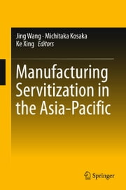 Manufacturing Servitization in the Asia-Pacific ebook by