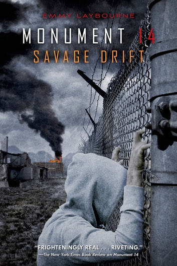 Monument 14: Savage Drift ebook by Emmy Laybourne