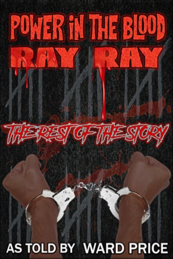Power In The Blood ~ Ray Ray - Railroad To Justice, #2 ebook by Ward Price