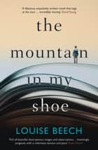 The Mountain in My Shoe ebook by Louise Beech